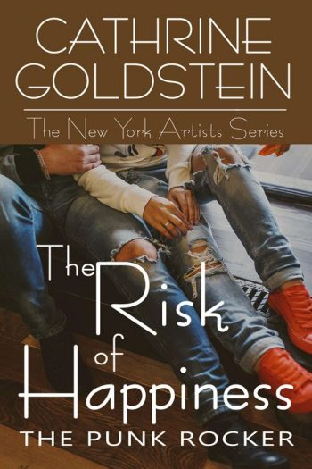 THE RISK OF HAPPINESS (New York Artists #3) by Cathrine Goldstein