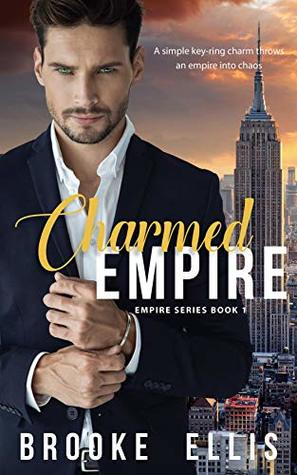 CHARMED EMPIRE (Empire #1) by Brooke Ellis