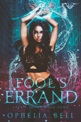 FOOL'S ERRAND (Fate's Fools #4) by Ophelia Bell