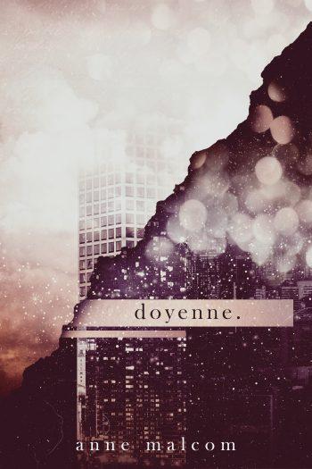 DOYENNE by Anne Malcom