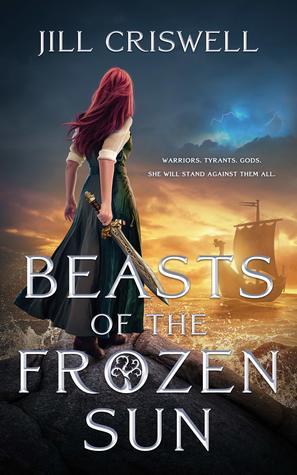 BEASTS OF THE FROZEN SUN (Frozen Sun Saga #1) by Jill Criswell