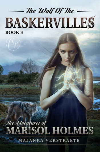 THE WOLF OF BASKERVILLES (The Adventures of Marisol Holmes #3) by Majanka Verstraete
