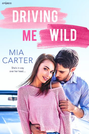 DRIVING ME WILD by Mia Carter