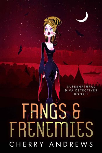 FANGS AND FRENEMIES (Witches with Anxiety #1) by Cherry Andrews