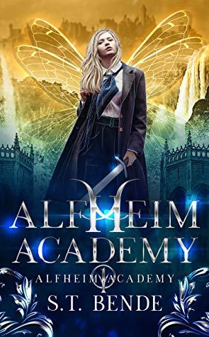 ALFHEIM ACADEMY (Alfheim Academy #1) by S.T. Bende