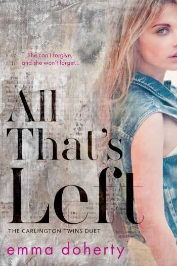 ALL THAT'S LEFT (The Carlington Twins Duet #1) by Emma Doherty