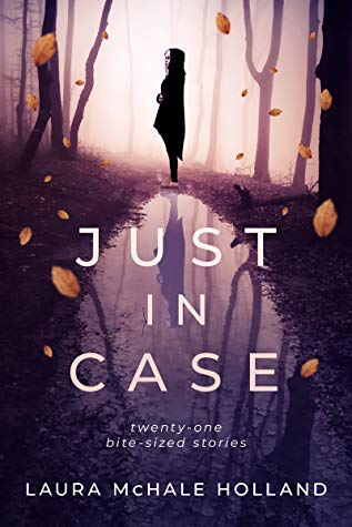 JUST IN CASE by Laura McHale Holland