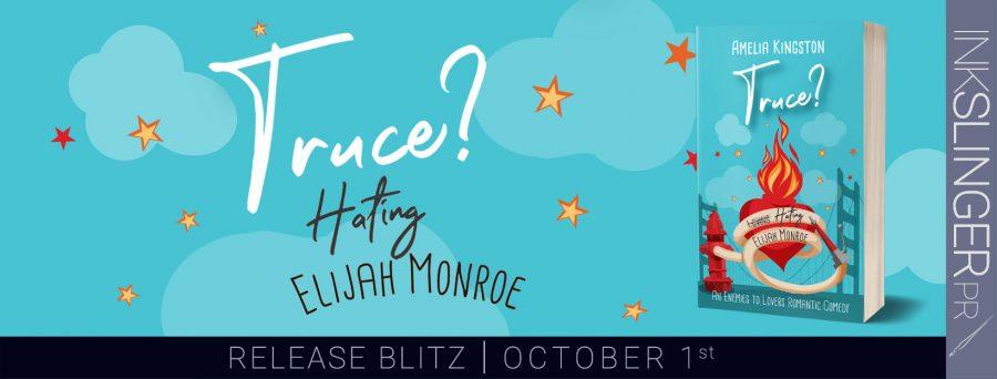 TRUCE? HATING ELIJA MONROE Release Day