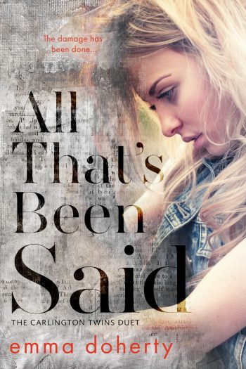 ALL THAT'S BEEN SAID (The Carlington Twins Duet #2) by Emma Doherty