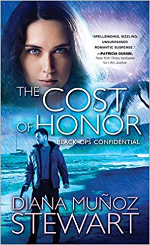 THE COST OF HONOR (Black Ops Confidential #3) by Diana Muñoz Stewart