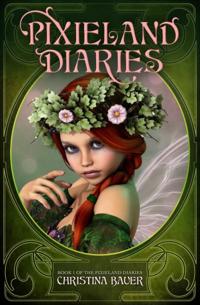 PIXIELAND DIARIES (Pixieland Diaries Series #1) by Christina Bauer
