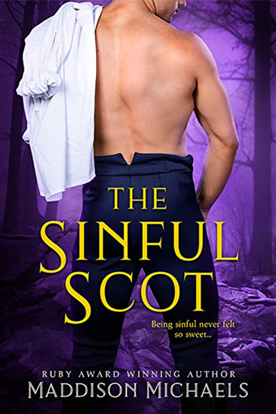 THE SINFUL SCOT (Saints & Scoundrels Series #3) by Maddison Michaels